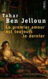 Le premier amour est toujours le dernier - Tahar Ben Jelloun