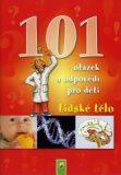 Lidské tělo - 101 otázek a odpovědí pro děti - Koniasch Latin Press