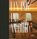 Living in Wood: Architecture & Interior Design - Chris van Uffelen