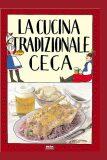 La cucina tradizionale ceca / Tradiční česká kuchyně (italsky) - Viktor Faktor