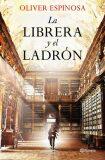 La librera y el ladrón - Espinosa Oliver