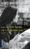 La vie est facile, ne t´inquiete pas - Agnes Martin-Lugand