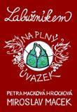 Labužníkem na plný úvazek - Miroslav Macek, ...