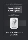 Ladění v zápasech utrpení - Søren Aabye Kierkegaard