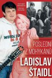 Ladislav Štaidl: Poslední z mohykánů - Roman Schuster, ...