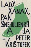 Lady Xanax, pán Snehulienka a ja - Peter Krištúfek