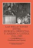 Las relaciones entre Europa Oriental y América Latina 1945-1989 - Josef Opatrný