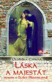 Láska a majestát - Román o Elišce Přemyslovně - Oldřiška Ciprová