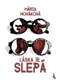 Láska je slepá - Mária Nováková