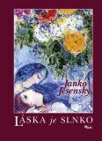 Láska je slnko - Janko Jesenský