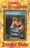 Láska na Mississippi - Jennifer Blake