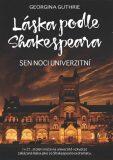 Láska podle Shakespeara 3 - Sen noci univerzitní - Georgina Guthrie