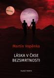 Láska v čase bezsmrtnosti - Martin Vopěnka