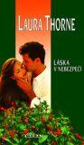 Láska v nebezpečí - Laura Thorne
