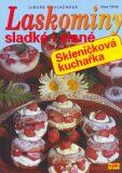 Laskominy sladké i slané - Libuše Vlachová, ...