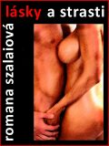 Lásky a strasti - Romana Szalaiová