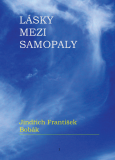Lásky mezi samopaly - Jindřich František Bobák