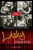 Lásky za oponou - Příběhy plné vášní, citů a radostí i zklamání - Blanka Kovaříková