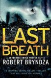 Last Breath : A Gripping Serial Killer Thriller That Will Have You Hooked - Robert Bryndza