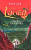 Laura a kletba Dračích králů - Peter Freund