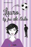 Lauro, ty jsi ale číslo - Ivona Březinová
