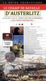 Le Champ de Bataille D'Austerlitz – Le guide sur le Territoire de la Bataile Des Trois Empereurs - Hanák Jaromír
