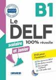 Le DELF B1 100% réussite Scolaire et junior + CD - Marie Rabin, ...