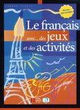 Le francais aves...des jeux et des activités - Niveau élém. (ELI) - Tibert Simone