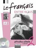 Le français ENTRE NOUS 2 Příručka učitele + CD - ...