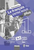 Le francais ENTRE NOUS plus 1/A1.1 - Pracovní sešit 3 v 1 + mp3 - Sylva Nováková