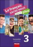 Le francais ENTRE NOUS plus 3 UČ A2 - FRAUS