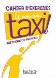 Le Nouveau Taxi ! 3 Cahier d´exercices - Capelle Guy, Menand Robert