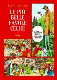 Le Piú belle favole Ceche - Lucie Lomová