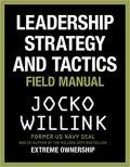 Leadership Strategy and Tactics - Jocko Willink