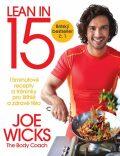 Lean in 15: 15minutové recepty a tréninky pro štíhlé a zdravé tělo - Joe Wicks