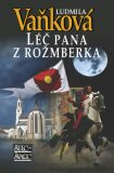 Léč pana z Rožmberka - Ludmila Vaňková