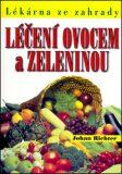 Léčení ovocem a zeleninou - Johan Richter