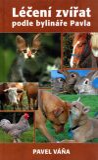 Léčení zvířat podle bylináře Pavla - Pavel Váňa