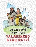 Lechtivé pověsti Valašského království - Jaroslav Holík