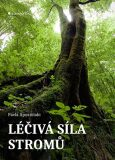 Léčivá síla stromů - Pavla Apostolaki