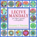Léčivé mandaly pro zdraví, poznání a sebevyjádření - Susanne F. Fincher