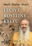 Léčivé rostliny Keltů - Storl Wolf-Dieter