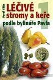 Léčivé stromy a keře podle bylináře Pavla 1. díl - Pavel Váňa