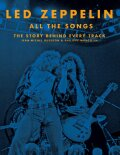 Led Zeppelin All the Songs: The Story Behind Every Track - Jean-Michel Guesdon, ...