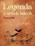 Legenda o orlích lidech - Dobromila Pilná, ...