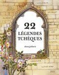 Légendes Tchéques / 22 českých legend (francouzsky) - Alena Ježková