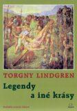 Legendy a iné krásy - Torgny Lindgren