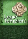 Legie Templářů - Paul Christopher