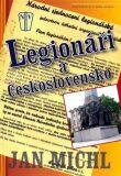 Legionáři a Československo - Jan Michl