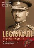Legionáři s lipovou ratolestí III. - Karel Černý, ...